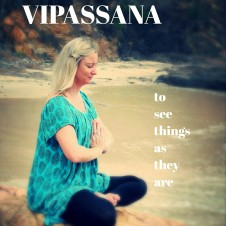 VIPASSANA to see things as they really are